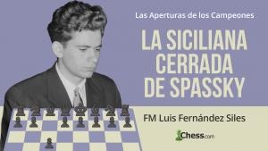La Siciliana Cerrada de Spassky