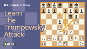 How To Play The Trompowsky Attack With 2...g6