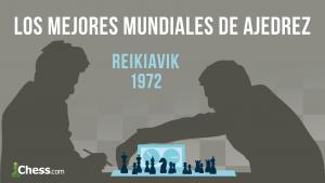 Fischer - Spassky (1972) | Los mejores mundiales de ajedrez de la historia.