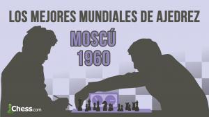 Botvinnik - Tal (1960) | Los mejores mundiales de la historia del ajedrez