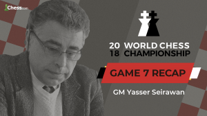2018 World Chess Championship: Game 7 Analysis