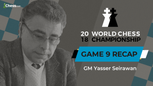 2018 World Chess Championship: Game 9 Analysis