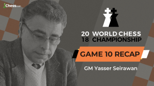 2018 World Chess Championship: Game 10 Analysis