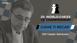 2018 World Chess Championship: Game 11 Analysis