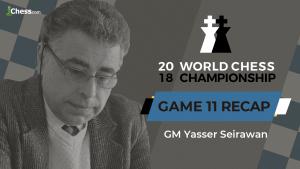 2018 World Chess Championship: Game 11 Analysis