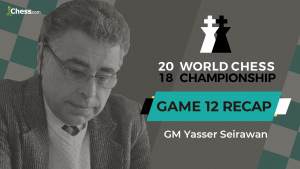 2018 World Chess Championship: Game 12 Analysis