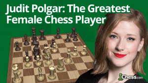 Judit Polgar: The Greatest Female Chess Player