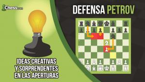 Defensa Petrov | Ideas CrEaTiVaS y sorprendentes en las aperturas