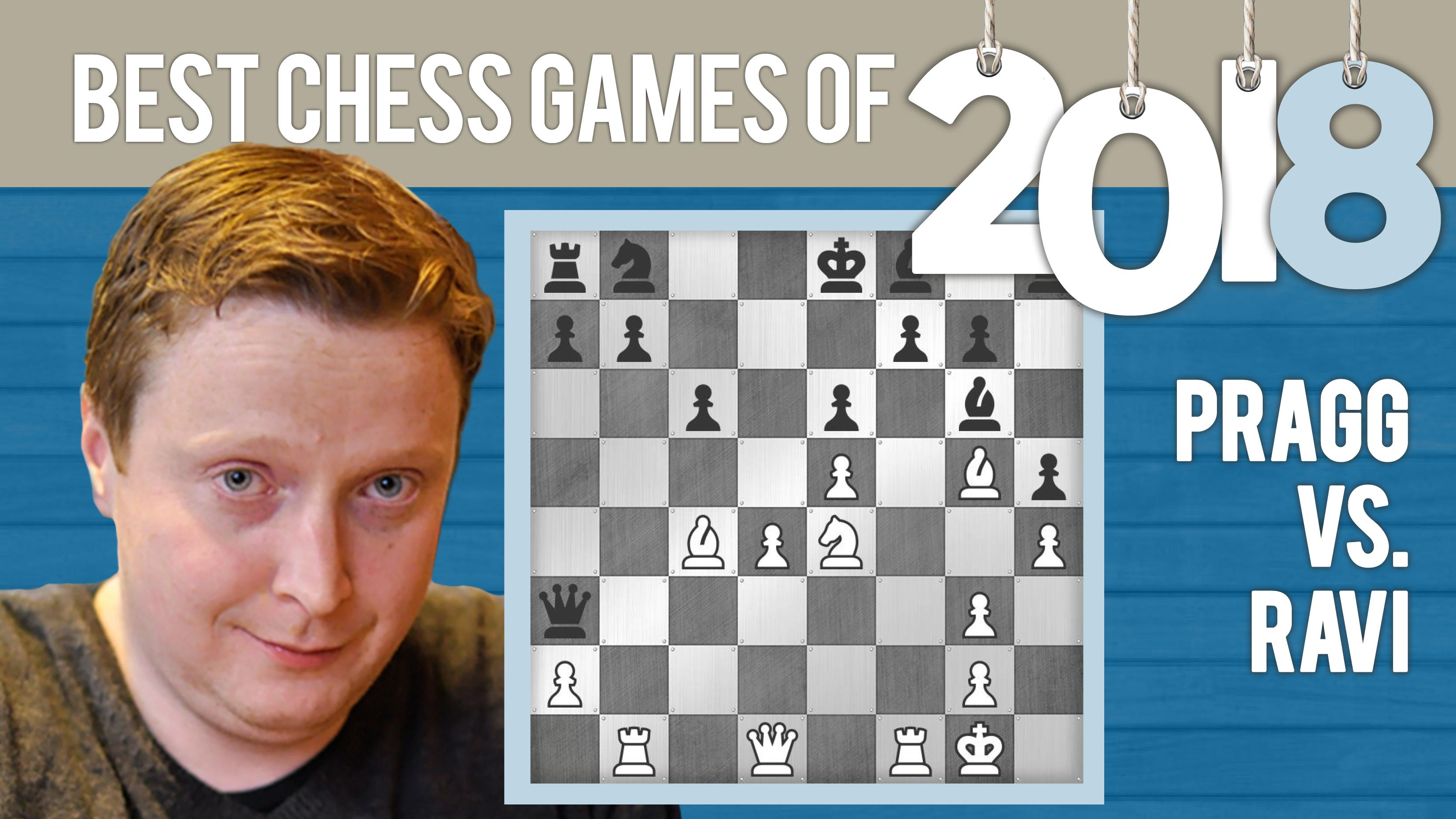 Best Chess Games Of 2018: Pragg vs Teja