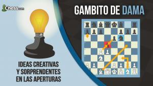 Gambito de Dama | Ideas CrEaTiVaS y sorprendentes en las aperturas