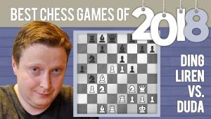 Best Chess Games Of 2018: Ding vs Duda