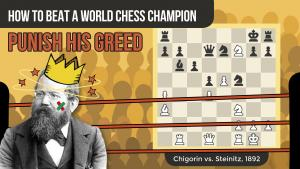 How To Beat A World Chess Champion: Chigorin vs Steinitz