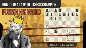 How To Beat A World Chess Champion: Chigorin vs Steinitz