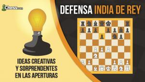 Defensa India de Rey | Ideas CrEaTiVaS y sorprendentes en las aperturas