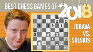 Best Chess Games Of 2018: Jobava vs Sulskis