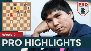 PRO Chess League Week 2 Highlights: So's Perfect Score