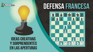 Defensa Francesa | Ideas CrEaTiVaS y sorprendentes en las aperturas