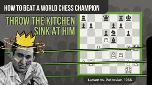 How To Beat A World Chess Champion: Larsen vs Petrosian