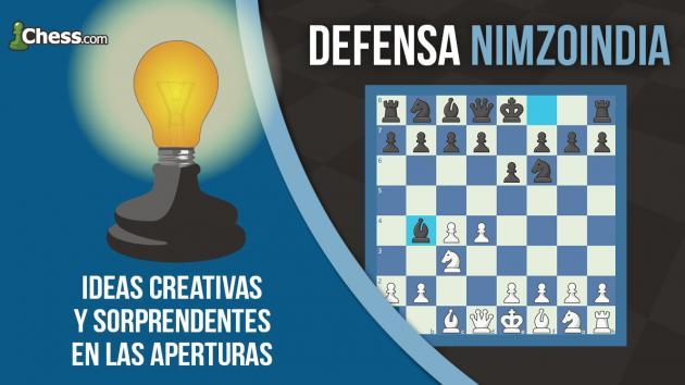 Defensa Nimzoindia | Ideas CrEaTiVaS y sorprendentes en las aperturas