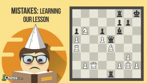 Mistakes: Learning Our Lesson In Chess