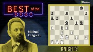 Mikhail Chigorin's Super Knights
