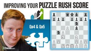 Improving Your Puzzle Rush Score: Qa4 & Qa5