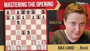The Max Lange Attack: 'Aggressive And Fun'
