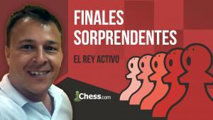 El rey activo | Finales de ajedrez sorprendentes