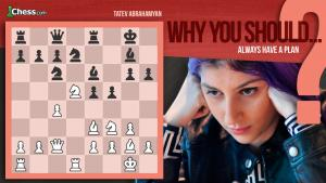 Why You Should Always Have A Plan In Chess