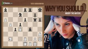 Why You Should Muddy The Waters In Chess