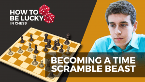 How To Be Lucky In Chess: Be A Time Scramble Beast