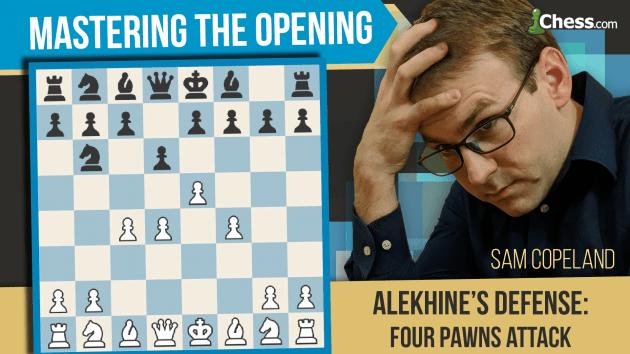 Alekhine's Defense: Neutralizing The 4 Pawns Attack