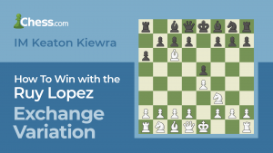 How To Win With The Ruy Lopez Exchange Variation