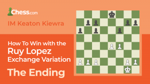 How To Win With The Ruy Lopez Exchange Variation: The Ending