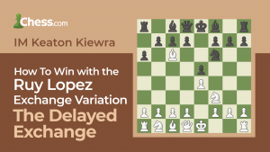 How To Win With The Ruy Lopez Exchange Variation: The Delayed Exchange