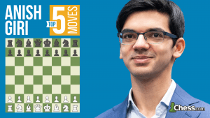 Anish Giri's Top Five Moves