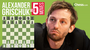 Alexander Grischuk's Top Five Moves