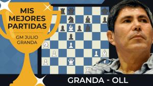 Granda vs. Oll | Las mejores partidas de Julio Granda