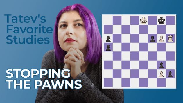 Tatev's Favorite Studies: Stopping The Pawns
