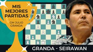 Granda vs. Seirawan | Las mejores partidas de Julio Granda