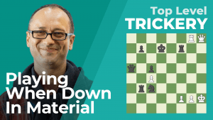Top Level Trickery: Playing When Down In Material