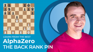 Learn From The Best: AlphaZero - The Back Rank Pin