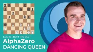 Learn From The Best: AlphaZero - Dancing Queen