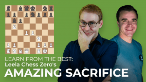 Learn From The Best: Leela Chess Zero's Amazing Sacrifice