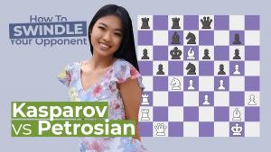 How To Swindle Your Opponent: Kasparov vs Petrosian