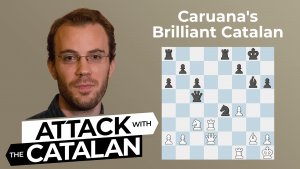 How To Play The Catalan: Caruana's Brilliant Catalan