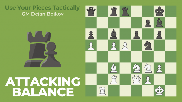 How To Use Your Pieces Tactically: Attacking Balance