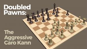 Doubled Pawns: The Aggressive Caro Kann