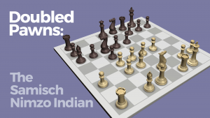 Doubled Pawns: The Samisch Nimzo Indian