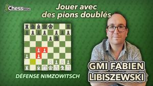 Jouer avec des pions doublés contre la Défense Nimzowitsch